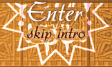Enter or skip intro